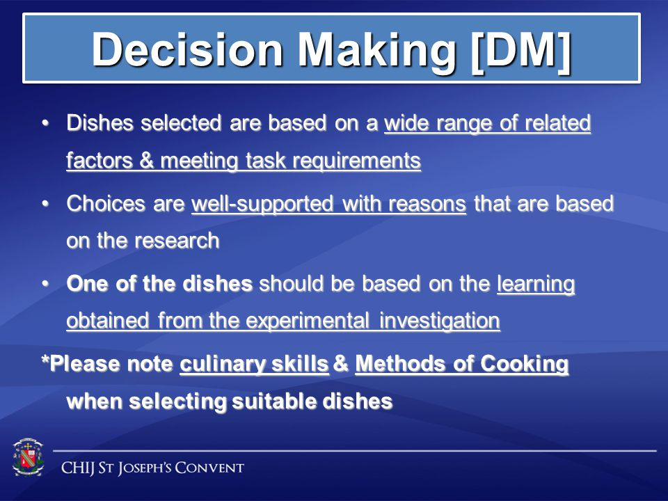 Decision Making [DM] Dishes selected are based on a wide range of related factors & meeting task requirements.